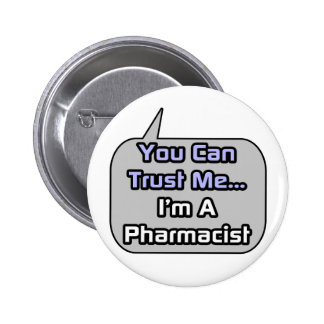 Trust Me .. I'm a Pharmacist Button