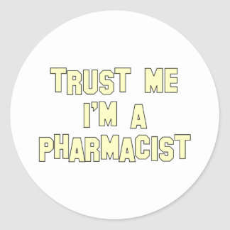 Trust Me I'm a Pharmacist Classic Round Sticker