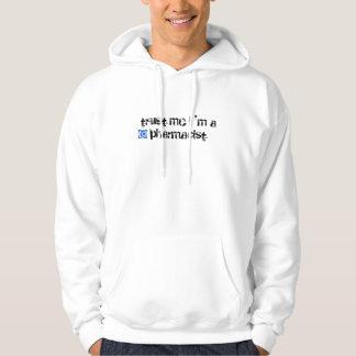 trust me i'm a pharmacist hoodie