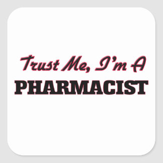 Trust me I'm a Pharmacist Square Stickers