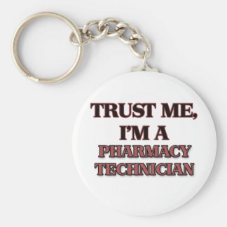 Trust Me I'm A PHARMACY TECHNICIAN Keychain