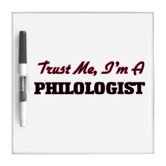 Trust me I'm a Philologist Dry Erase Whiteboard
