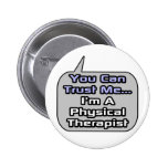 Trust Me .. I'm a Physical Therapist Button