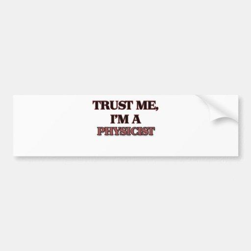 Trust Me I'm A PHYSICIAN ASSISTANT Car Bumper Sticker