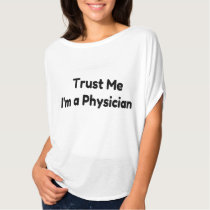 Trust me I'm  a Physician T-Shirt