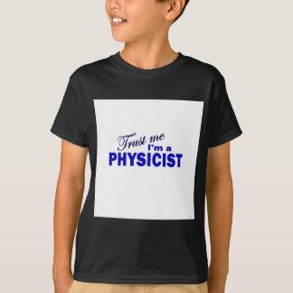 Trust Me I'm a Physicist T-Shirt