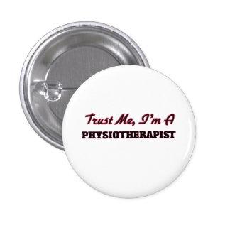 Trust me I'm a Physioarapist Pinback Button