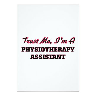Trust me I'm a Physioarapy Assistant 5x7 Paper Invitation Card