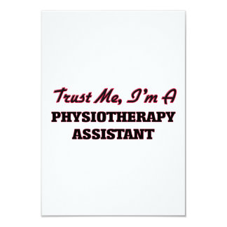Trust me I'm a Physioarapy Assistant 3.5x5 Paper Invitation Card