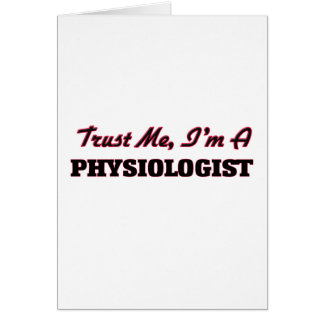 Trust me I'm a Physiologist Greeting Card