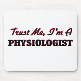 Trust me I'm a Physiologist Mouse Pads