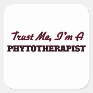Trust me I'm a Phytoarapist Square Stickers