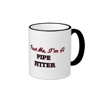 Trust me I'm a Pipe Fitter Coffee Mugs