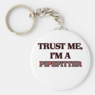 Trust Me I'm A PIPEFITTER Keychain