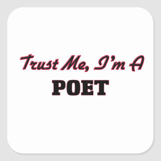 Trust me I'm a Poet Square Sticker