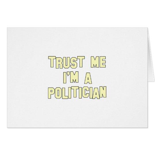 Trust Me I'm a Politician Card
