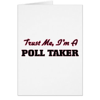 Trust me I'm a Poll Taker Cards