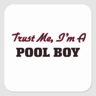 Trust me I'm a Pool Boy Square Sticker