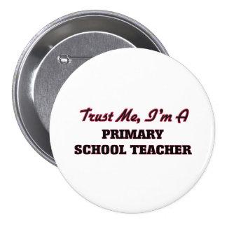 Trust me I'm a Primary School Teacher Button