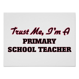 Trust me I'm a Primary School Teacher Poster