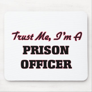 Trust me I'm a Prison Officer Mouse Pad