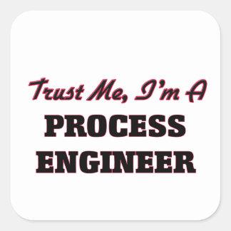 Trust me I'm a Process Engineer Square Sticker