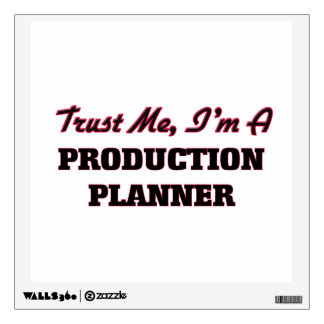 Trust me I'm a Production Planner Room Decal