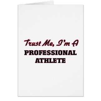 Trust me I'm a Professional Athlete Greeting Card