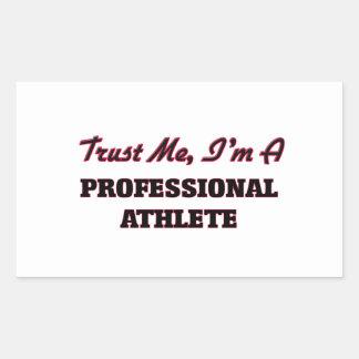 Trust me I'm a Professional Athlete Rectangular Sticker