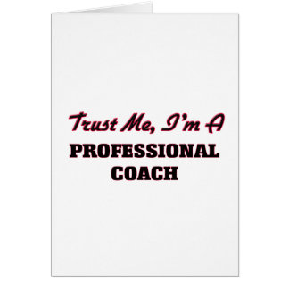 Trust me I'm a Professional Coach Greeting Card