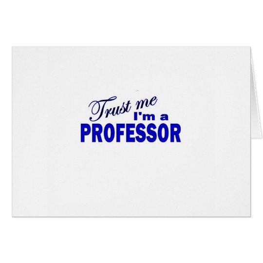 Trust Me I'm a Professor Card