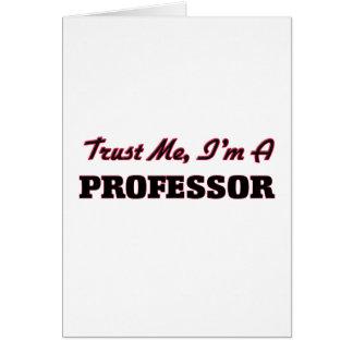 Trust me I'm a Professor Greeting Card