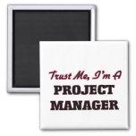 Trust me I'm a Project Manager Fridge Magnet
