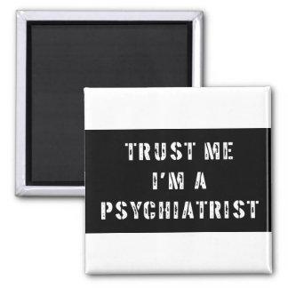 Trust Me I'm A Psychiatrist 2 Inch Square Magnet