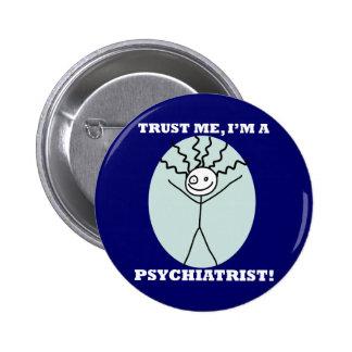 Trust Me I'm A Psychiatrist Pinback Button
