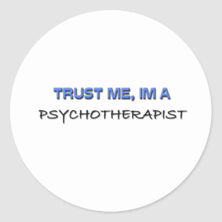 Trust Me I'm a Psychotherapist Classic Round Sticker