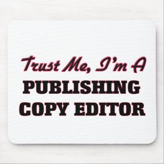 Trust me I'm a Publishing Copy Editor Mouse Pad
