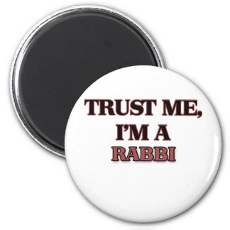 Trust Me I'm A RABBI 2 Inch Round Magnet