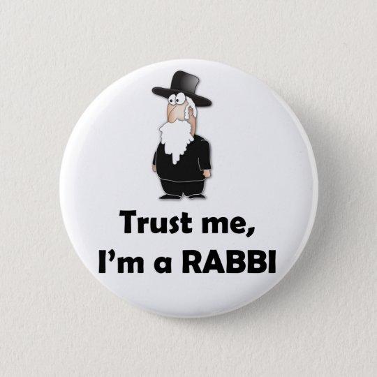 Trust me I'm a rabbi - Funny jewish humor Button