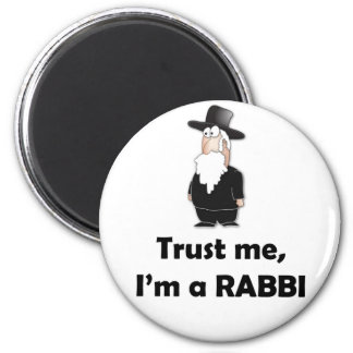 Trust me I'm a rabbi - Funny jewish humor 2 Inch Round Magnet