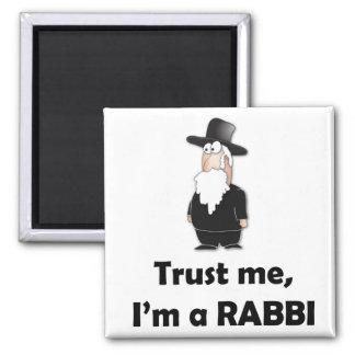 Trust me I'm a rabbi - Funny jewish humor 2 Inch Square Magnet