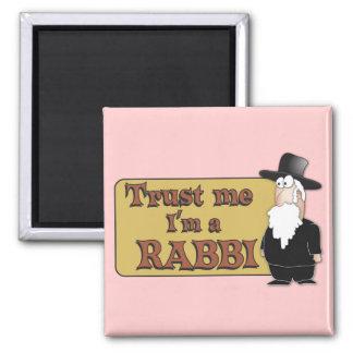 Trust Me - I'M A RABBI - Great Jewish humor 2 Inch Square Magnet