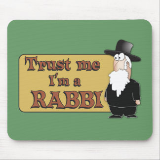 Trust Me - I'M A RABBI - Great Jewish humor Mouse Pad