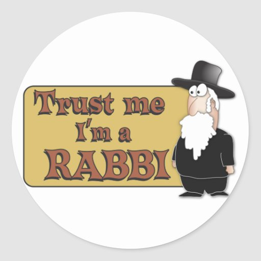 Trust Me - I'M A RABBI - Great Jewish humor Round Stickers