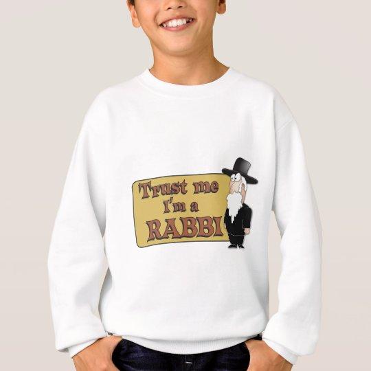 Trust Me - I'M A RABBI - Great Jewish humor Sweatshirt