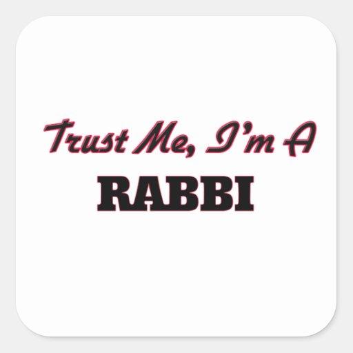 Trust me I'm a Rabbi Square Stickers