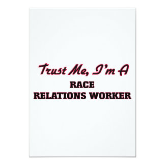 Trust me I'm a Race Relations Worker 5x7 Paper Invitation Card