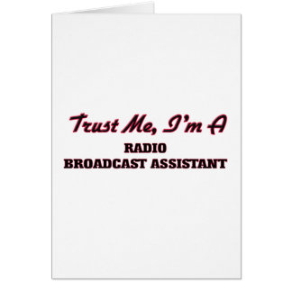 Trust me I'm a Radio Broadcast Assistant Greeting Card