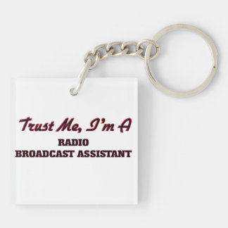 Trust me I'm a Radio Broadcast Assistant Keychains
