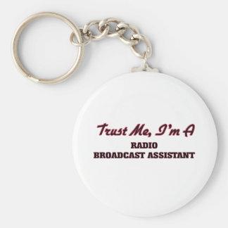 Trust me I'm a Radio Broadcast Assistant Key Chains